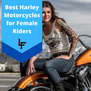 Ultimate Guide to Harleys for Female Riders