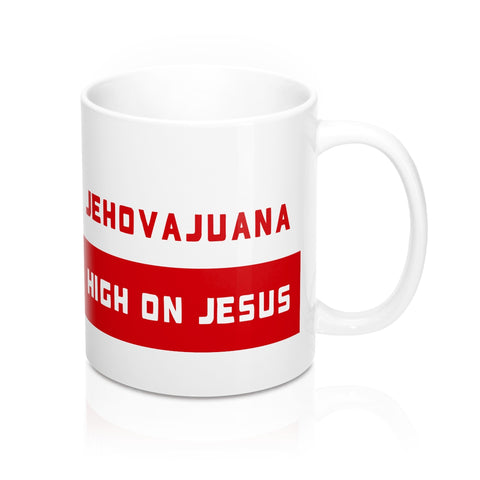 Jehovajuana High On Jesus Mug 11oz