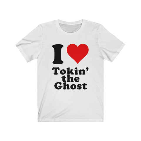I Heart Tokin' the Ghost T-Shirt