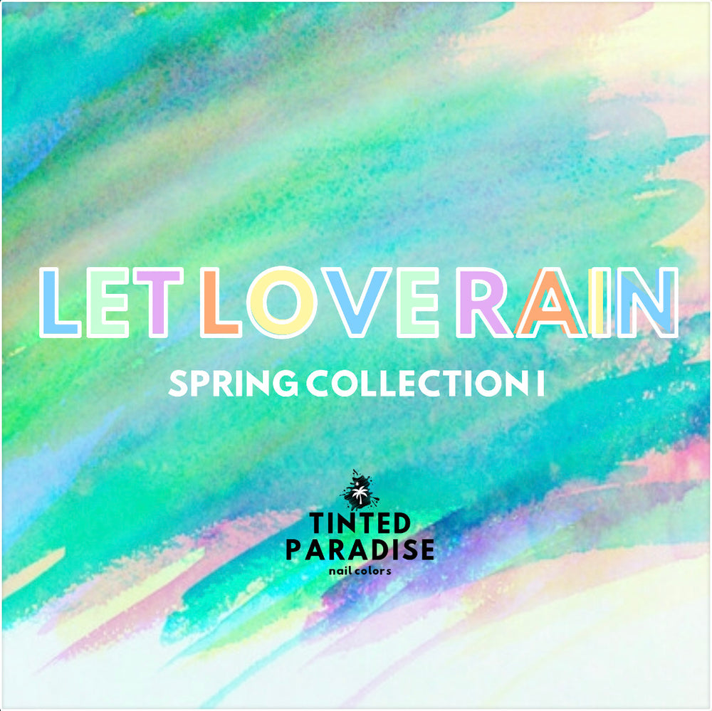 LET LOVE RAIN: SPRING COLLECTION I