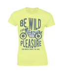 Be Wild - Gildan Ladies Premium Cotton T-Shirt - Biker T-Shirts UK