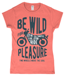 Be Wild - Gildan SoftStyle® Ladies Fitted Ringspun T-Shirt - Biker T-Shirts UK