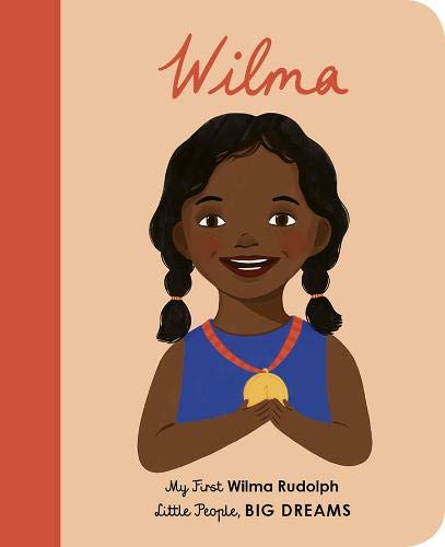 LITTLE PEOPLE BIG DREAMS: WILMA RUDOLPH MY FIRST (BOARD)