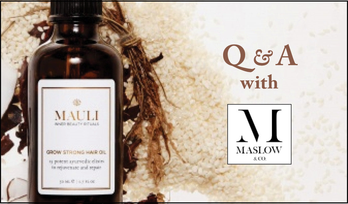 Mauli Grow Strong Hair Oil Anita Kaushal Q & A with Maslow & Co