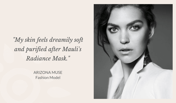 Arizona Muse loves Mauli Rituals