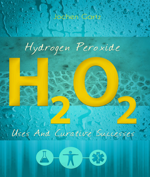 Hydrogen Peroxide: Uses And Curative Successes