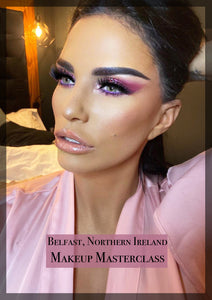 MAKEUP MASTERCLASS - BELFAST IRELAND 5TH APRIL 2020
