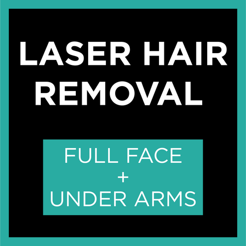 Laser Hair Removal - FULL FACE + UNDER ARMS