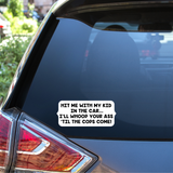 Hit me with my kid(s) in the car Auto Window Decal