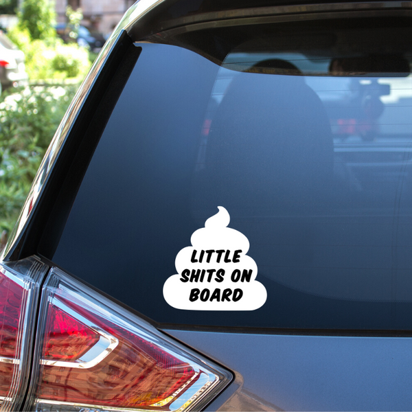 Little shits on board Auto Window Decal