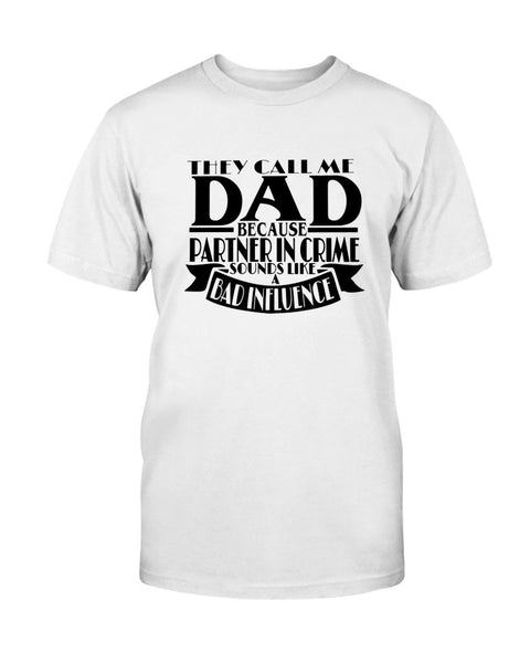 They call me Dad Graphic T-Shirt (more colors)