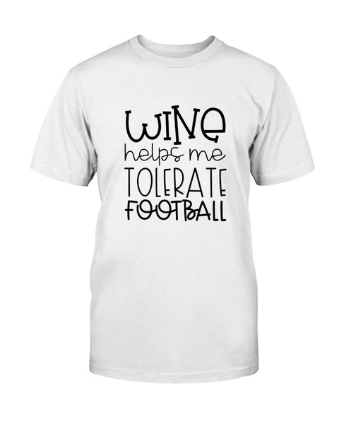 Wine helps me tolerate football Graphic T-Shirt (more colors)