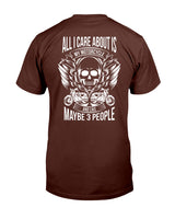 All I Care about is My Motorcycle and like maybe 3 People Graphic T-Shirt (more colors)