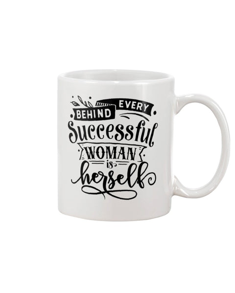 Behind Every Successful Woman is Herself White Beverage Mug
