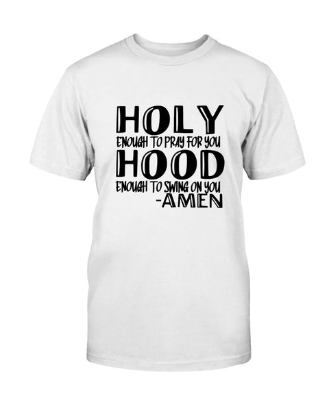 Holy enough to Pray Graphic T-Shirt (more colors)