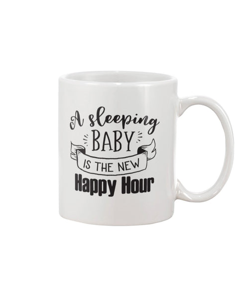 A Sleeping Baby Is The New Happy Hour White Beverage Mug