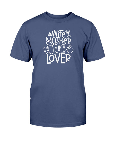 Wife Mother Wine Lover Graphic T-Shirt (more colors)