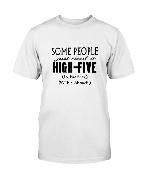 Some People Just Need A High Five Graphic T-Shirt (more colors)