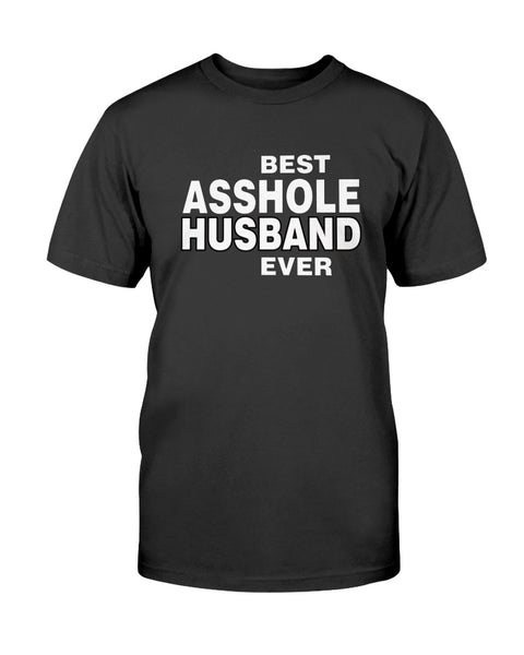 Best asshole Husband Ever Graphic T-Shirt (more colors)