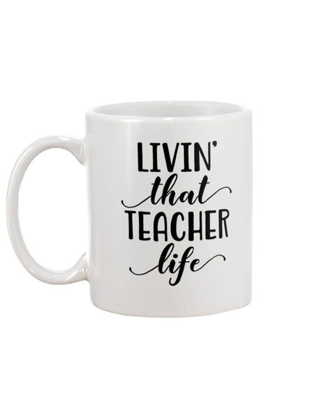 Livin' That Teacher Life White Beverage Mug