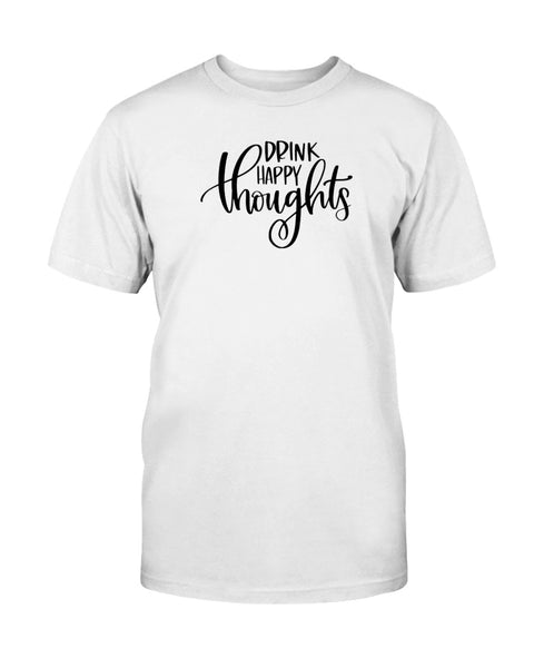 Drink Happy Thoughts Graphic T-Shirt (more colors)