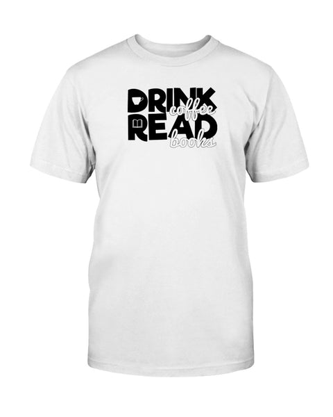 Drink Coffee Read Books Graphic T-Shirt (more colors)