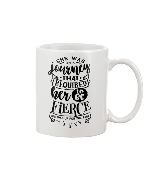 She Was On A Journey That Required Her To Be Fierce White Beverage Mug