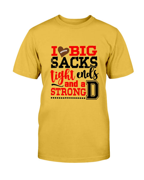I love Big Sacks tight ends and a strong D Graphic T-Shirt (more colors)