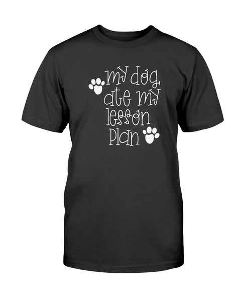 My Dog ate my Lesson Plan Graphic T-Shirt (more colors)