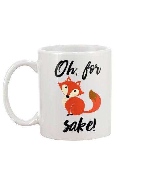 Oh, for Fox Sake White Beverage Mug