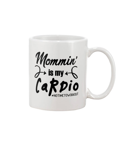 Mommin' Is My Cardio White Beverage Mug