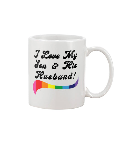 I Love My Son & His Husband White Beverage Mug