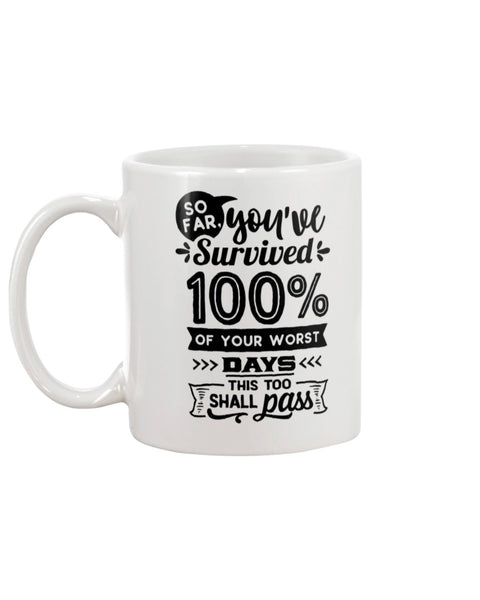 So Far You've Survived 100% Of Your Worst Days White Beverage Mug