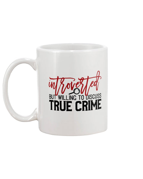 Introverted But Willing To Discuss True Crime White Beverage Mug