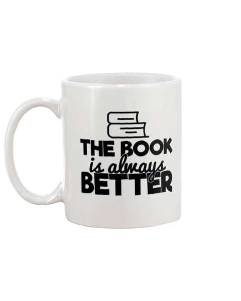 The Book Is Always Better White Beverage Mug