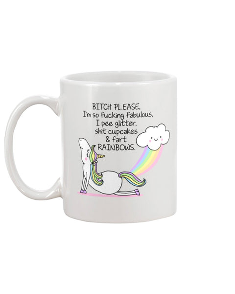 Bitch Please, I'm so fucking fabulous White Beverage Mug