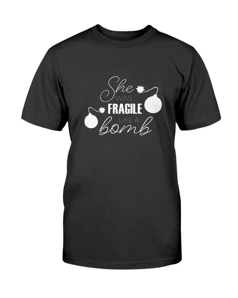 She Was Fragile Like A Bomb Graphic T-Shirt (more colors)