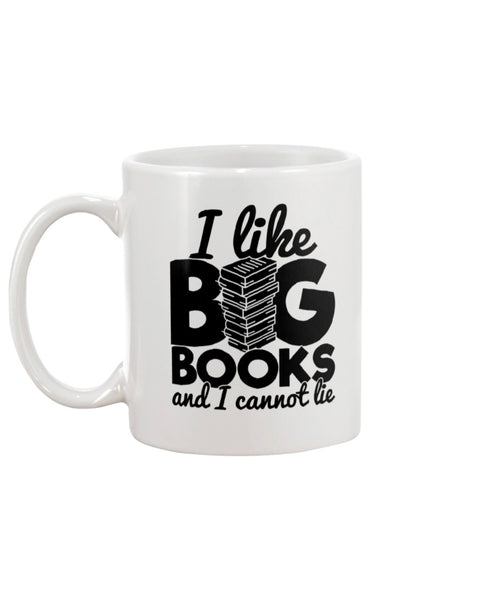 I Like Big Books and I Cannot Lie White Beverage Mug
