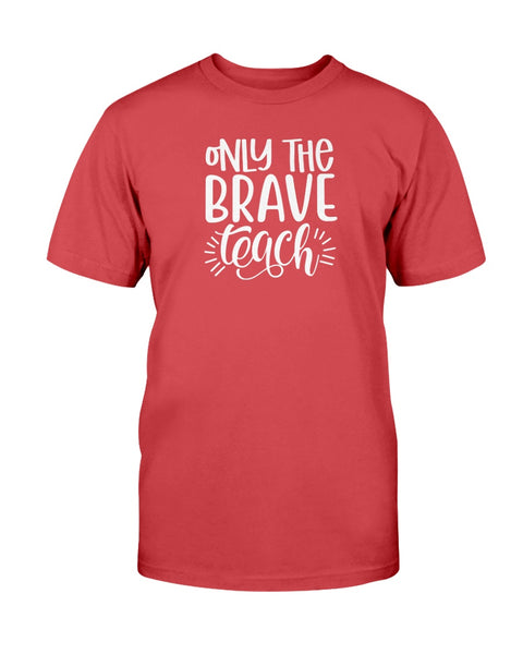 Only The Brave Teach Graphic T-Shirt (more colors)