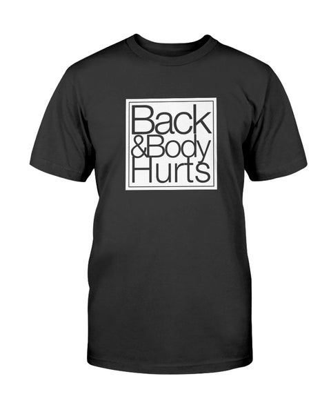 Back & Body Hurts Graphic T-Shirt (more colors)