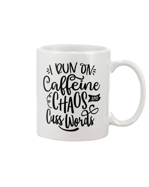 I run on Caffeine Chaos and Cuss Words White Beverage Mug
