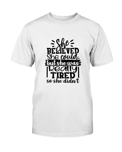She believed she could Graphic T-Shirt (more colors)
