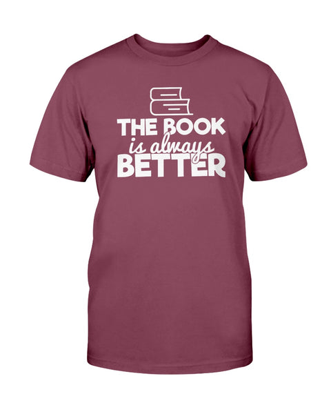 The Book Is Always Better Graphic T-Shirt (more colors)