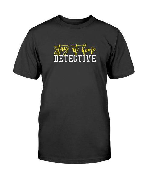 Stay at home Detective Graphic T-Shirt (more colors)