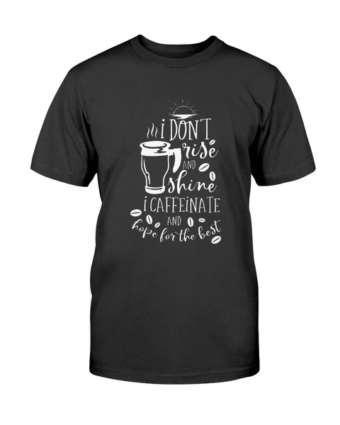 I don't rise and shine Graphic T-Shirt (more colors)