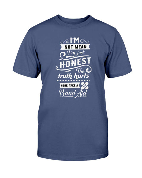 I'm Not Mean I'm Just Honest Graphic T-Shirt (more colors)