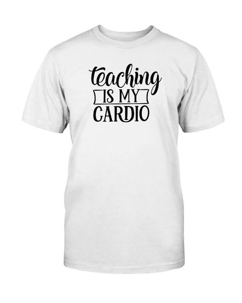 Teaching Is My Cardio Graphic T-Shirt (more colors)