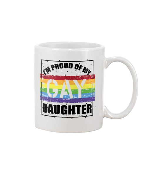 I'm Proud Of My Gay Daughter White Beverage Mug
