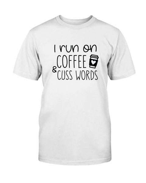 I run on coffee & cuss words Graphic T-Shirt (more colors)