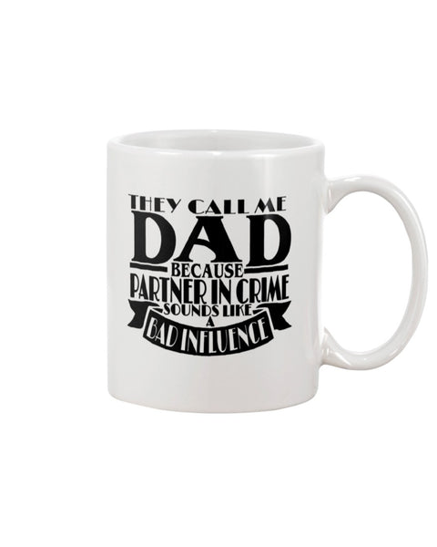 They Call Me Dad White Beverage Mug